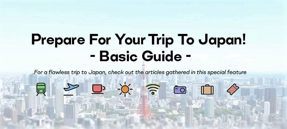 Prepare For Your Trip To Japan! - Basic Guide