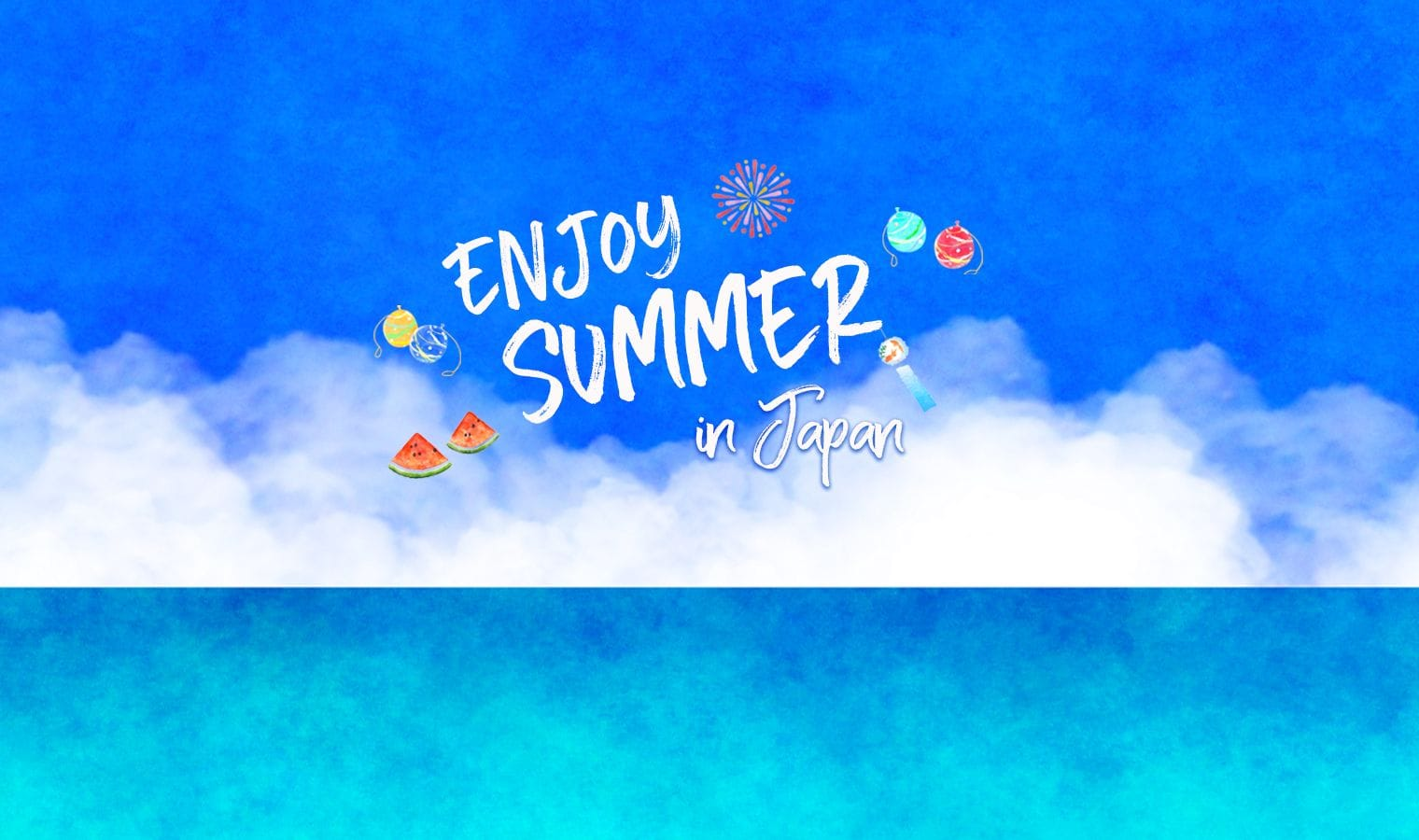 Enjoy Summer in Japan