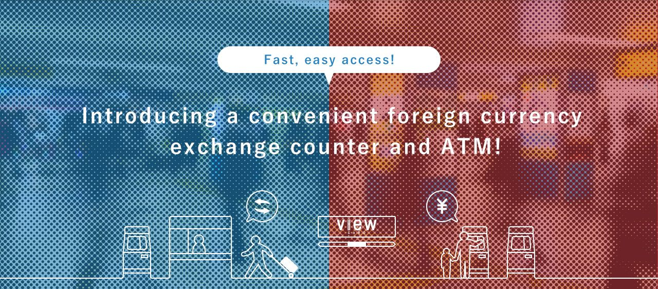 Introducing a convenient foreign currency exchange counter