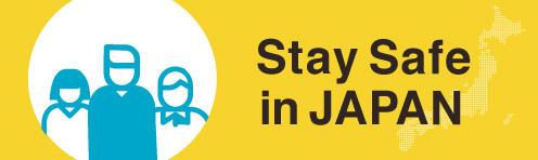 Stay Safe in JAPAN