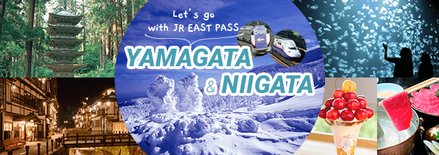 Go to Yamagata And Niigata with JR EAST PASS!